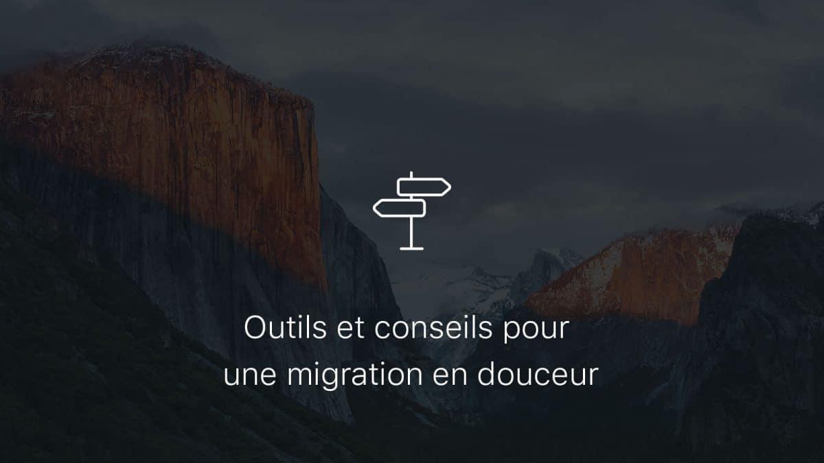 Conseils pour une migration en douceur vers macOS El Capitan